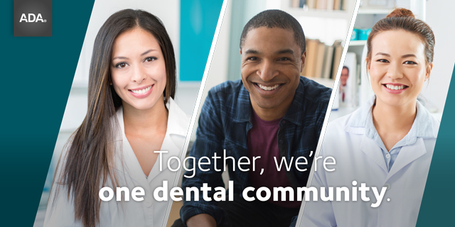 Together, we're one dental community. From our collective voice advocating for you and your patients to supporting you with the latest news and on-demand resources, the ADA is with you.