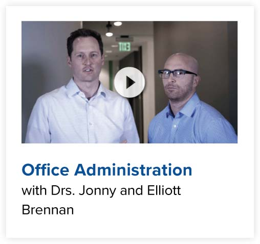 Office Administration with Drs. Jonny and Elliot Brennan