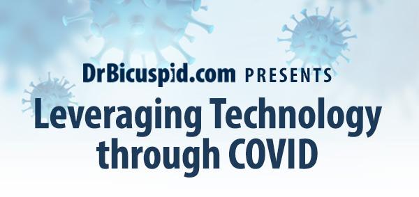 DrBicuspid.com Presents: Leveraging Technology through COVID