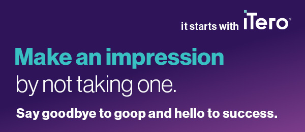 Make an impression by not taking one. Say goodbye to goop and hello to success.
